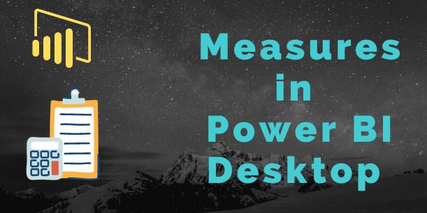 Measures in Power BI desktop