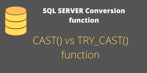 CAST vs TRY_Cast function