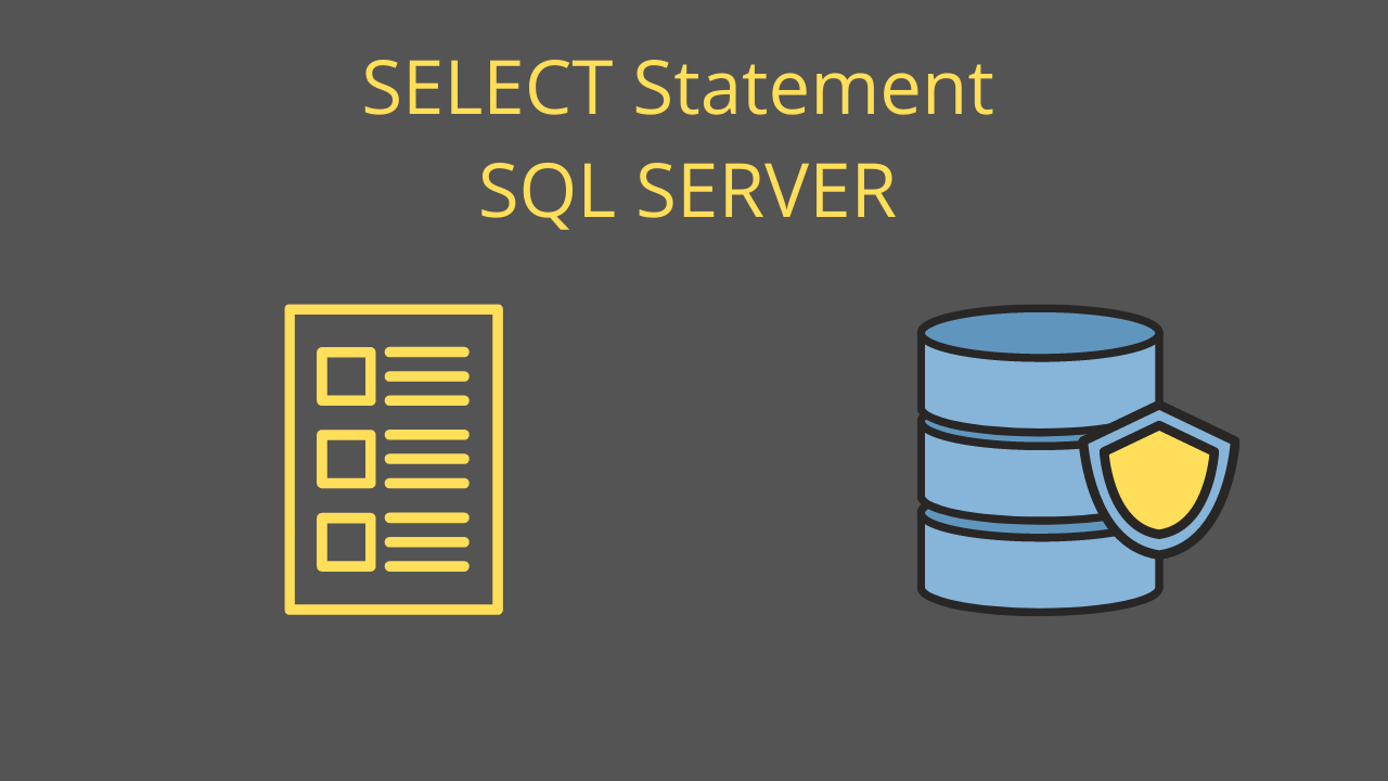 SELECT Statement SQL SERVER