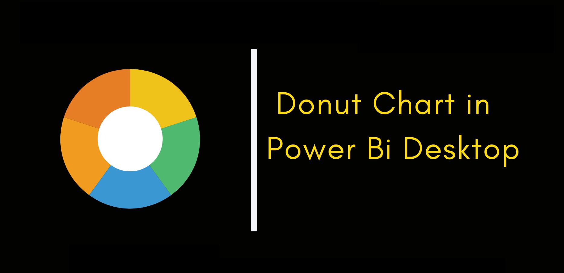 Donut Chart in Power Bi Desktop
