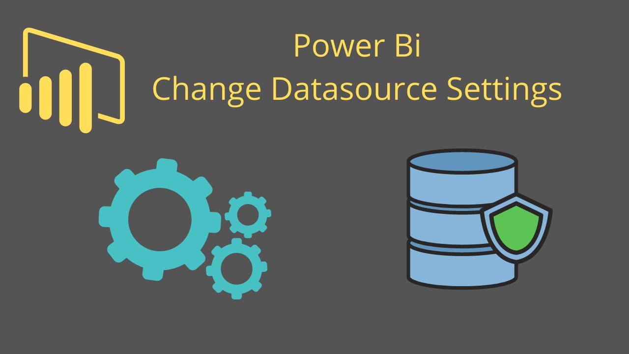 Power Bi Change Datasource Settings