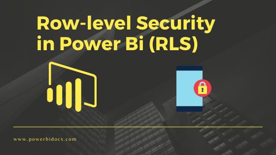 Row-level Security in Power Bi (RLS)