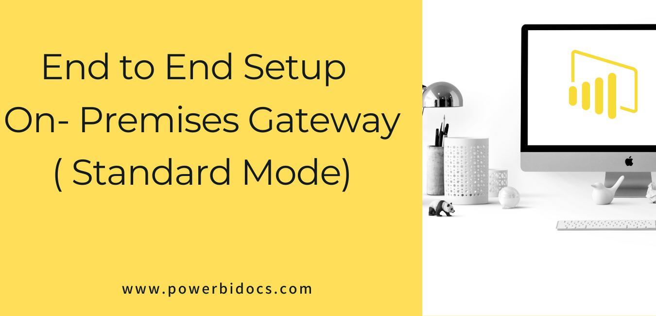End to End Setup On- Premises Gateway Standard Mode