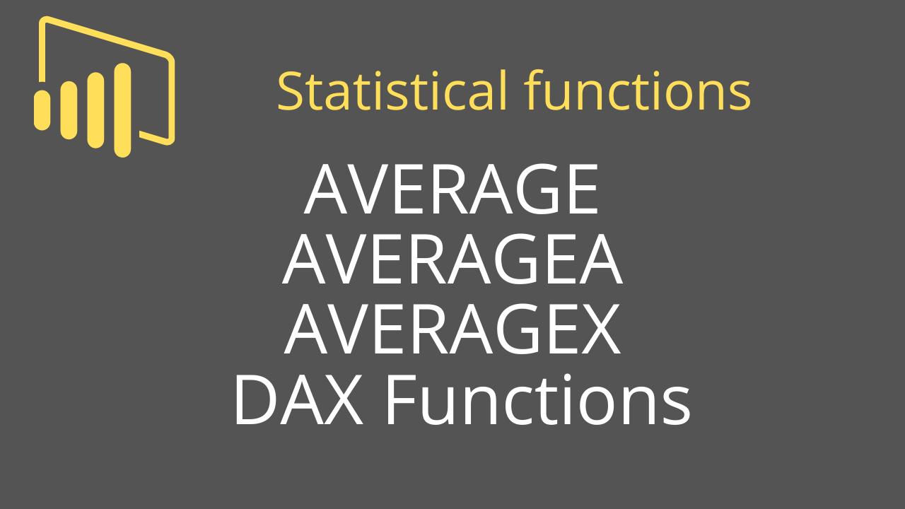 AVERAGE AVERAGEA AVERAGEX DAX Functions