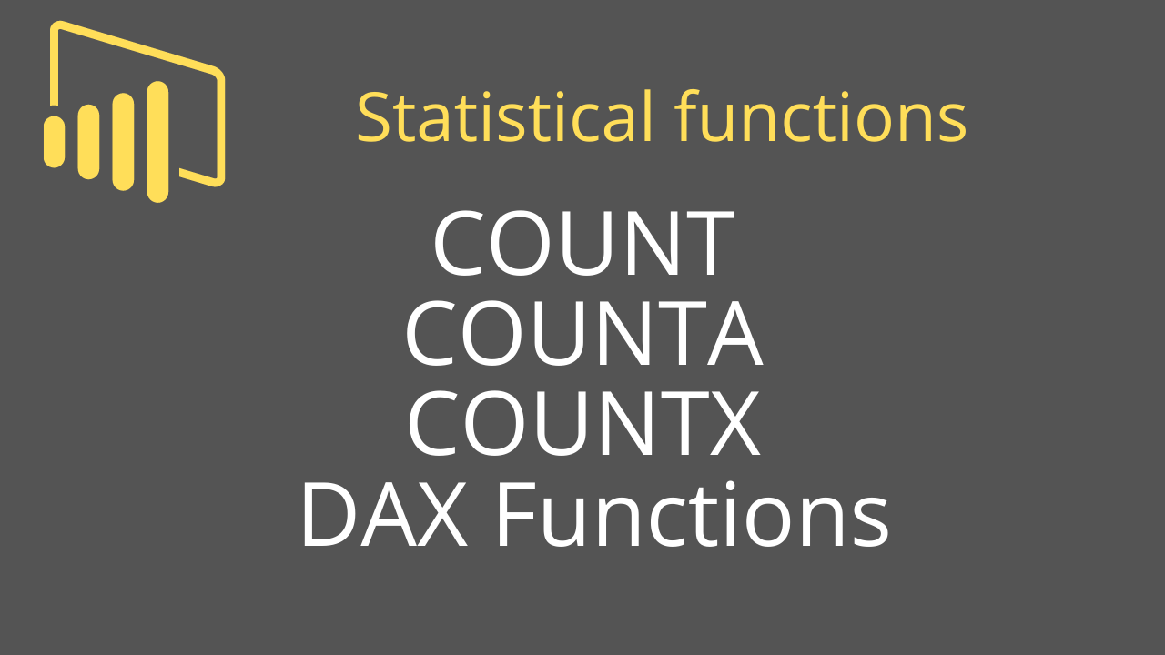 COUNT, COUNTA & COUNTX DAX Functions