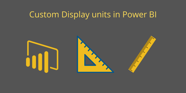 Custom Display units in Power BI