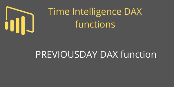 PREVIOUSDAY DAX function