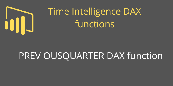 PREVIOUSQUARTER DAX function