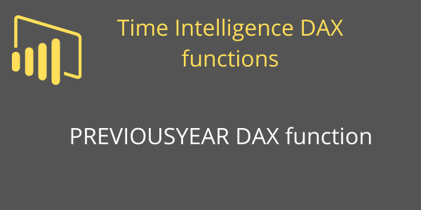 PREVIOUSYEAR DAX function