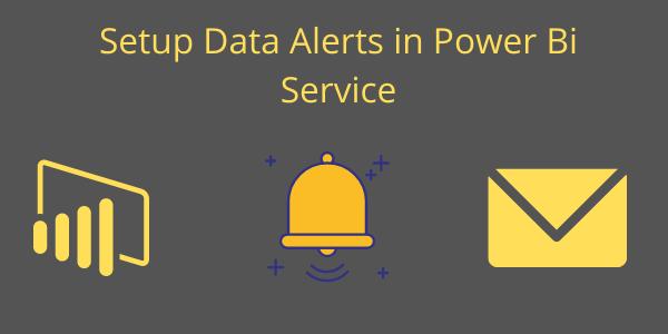 Setup Data Alerts in Power Bi service