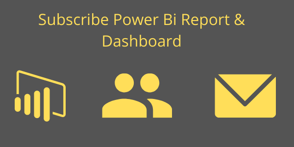 Subscribe Power Bi Report & Dashboard
