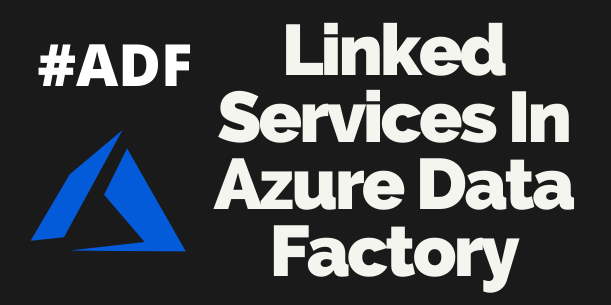 ADF Linked Services