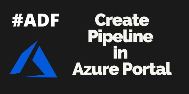 ADF Pipelines
