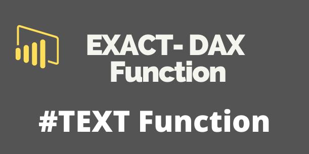EXACT-DAX Function